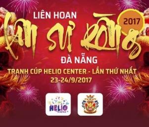 Helio Center – Liên hoan Lân Sư Rồng Đà Nẵng mở rộng 2017